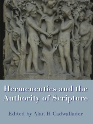 Hermeneutics and the Authority of Scripture (PAPERBACK)-0
