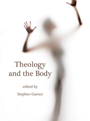 Theology and the Body (eBOOK/ePUB)-0