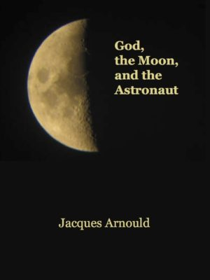 God, the Moon, and the Astronaut (HARDBACK)-0