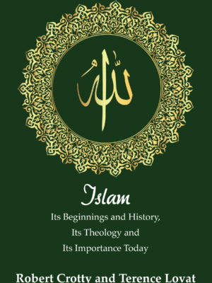 Islam: Its Beginnings and History, Its Theology and Its Importance Today (PDF)-0
