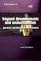 Beyond Determinism and Reductionism: Genetic Science and the Person -0