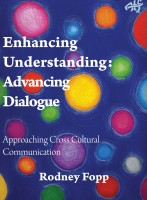 Enhancing Understanding Advancing Dialogue: Approaching Cross Cultural Communication-0