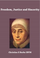 Freedom, Justice and Sincerity: Reflections on the Life and Spirituality of Mary Ward-0