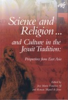 Science and Religion and Culture in the Jesuit Tradition: Perspective from East Asia -0