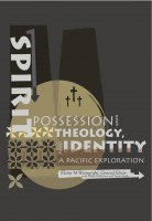Spirit Possession, Theology and Identity: A Pacific Exploration-0