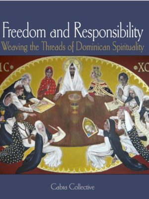 Freedom and Responsibility: Weaving the Threads of Dominican Spirituality (PAPERBACK)-0