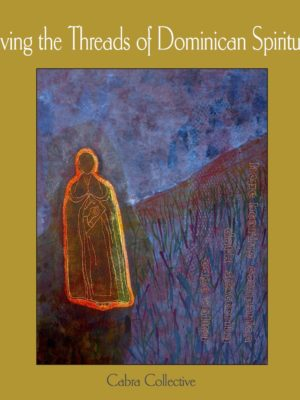 Weaving the Threads of Dominican Spirituality (HARDBACK)-0